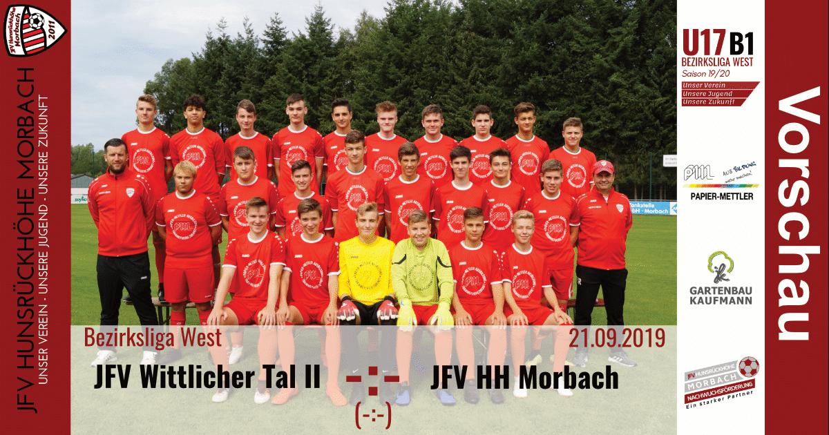 U17 B1: Vorbericht ~ JFV Wittlicher Tal – JFV Hunsrückhöhe Morbach ~ Sa., 21.09.19 16:30 Uhr